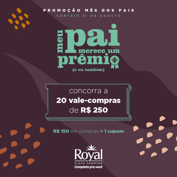 Promoção Mês dos Pais Royal Plaza Shopping - Royal Plaza Shopping